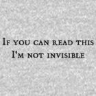 If you can read this, I'm not invisible by jefph