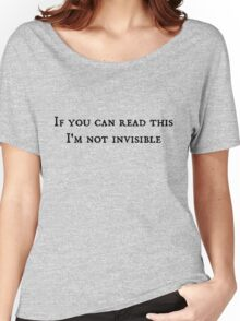 If you can read this, I'm not invisible Women's Relaxed Fit T-Shirt