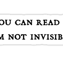 If you can read this, I'm not invisible Sticker