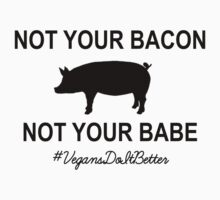 Not Your Bacon, Not Your Babe Kids Tee