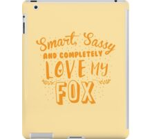 Smart, Sassy and completely love my FOX iPad Case/Skin