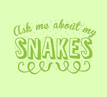 Ask me about my Snakes by jazzydevil