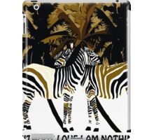 WITHOUT LOVE I AM NOTHING iPad Case/Skin