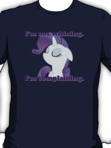 I'm not whining.  I'm complaining. T-Shirt