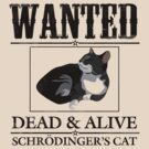 Wanted dead and alive schrodinger&#x27;s cat by digerati