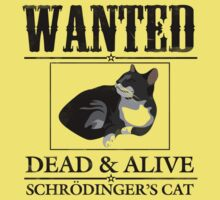 Wanted dead and alive schrodinger's cat One Piece - Short Sleeve