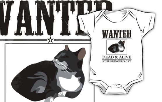 Wanted dead and alive schrodinger's cat by digerati