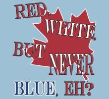 Red, White, But NEVER Blue, Eh? One Piece - Short Sleeve