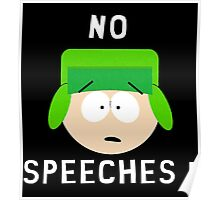 No Speeches Kyle! Poster