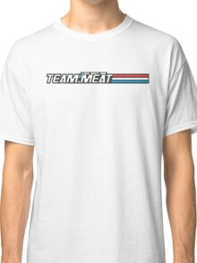 TEAM.MEAT : A Real Meaty Hero Classic T-Shirt