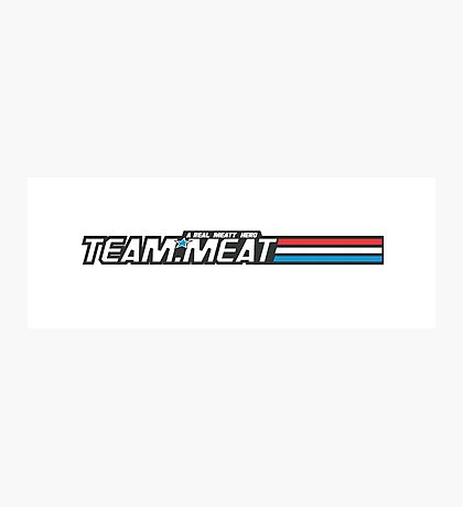 TEAM.MEAT : A Real Meaty Hero Photographic Print