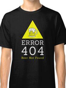Error 404 beer not found Classic T-Shirt