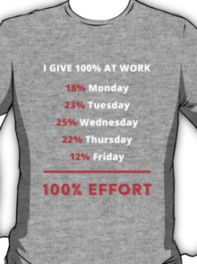 I Give 100% At Work  T-Shirt