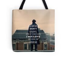 Heroes don't exist Tote Bag