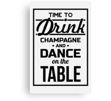 Time to Drink Canvas Print