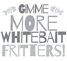 GIMME MORE Whitebait FRITTERS! New Zealand kiwi funny saying Photographic Print