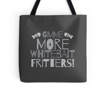 GIMME MORE Whitebait FRITTERS! New Zealand kiwi funny saying Tote Bag