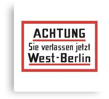 Sie verlassen jetzt West-Berlin, Sign, Germany Canvas Print