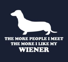The More I Like My Weener by FunniestSayings