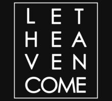 Let Heaven Come - White by andeem87