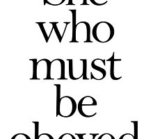 SHE, She who must be obeyed! My Wife? Lady in Charge? by TOM HILL - Designer