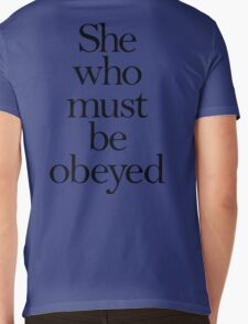 SHE, She who must be obeyed! My Wife? Lady in Charge? Mens V-Neck T-Shirt