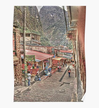 The Village Known as Machu Picchu - Aguas Calientes, Peru Poster