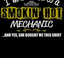 I'M MARRIED TO A SMOKIN' HOT MECHANIC AND YES, SHE BOUGHT ME THIS SHIRT by BADASSTEES