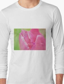 Flowers Whisper What Words Cannot Say Long Sleeve T-Shirt