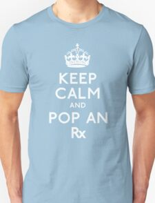 Keep Calm And Pop An Rx! T-Shirt