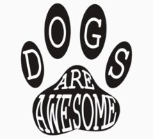 Dogs Are Awesome Typography  by Almdrs