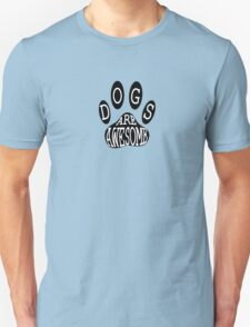 Dogs Are Awesome Typography  Unisex T-Shirt