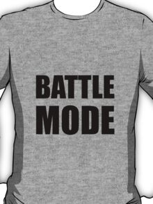 Battle Mode T-Shirt