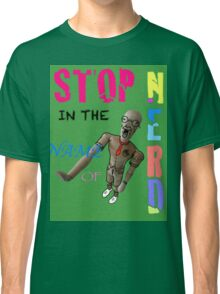 Stop In The Name Of Nerd Classic T-Shirt