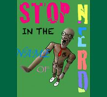 Stop In The Name Of Nerd Unisex T-Shirt