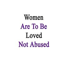 Women Are To Be Loved Not Abused  by supernova23