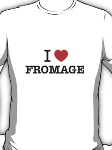 I Love FROMAGE T-Shirt