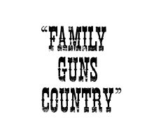 Family Guns Country (for Light Colored Products) by canossagraphics