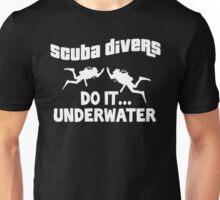 Scuba divers do it underwater Unisex T-Shirt