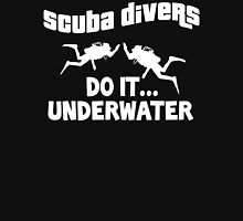 Scuba divers do it underwater Unisex T-Shirt