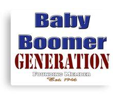 Baby Boomer Generation - Founding Member  - Est. 1946 Canvas Print