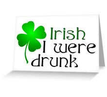 Ireland Beer Drunk Whiskey Greeting Card
