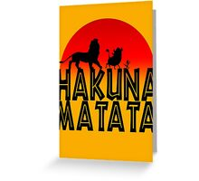 HAKUNA MATATA (day edition) Greeting Card
