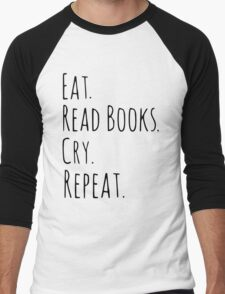 eat, read books, cry, repeat. Men's Baseball ¾ T-Shirt