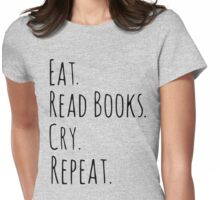 eat, read books, cry, repeat. Womens Fitted T-Shirt