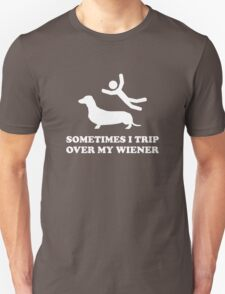 Sometimes I Trip Over My Wiener T-Shirt