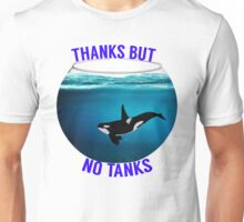 Thanks But No Tanks Unisex T-Shirt