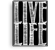 Live Life (Dark) Canvas Print