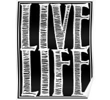 Live Life (Dark) Poster
