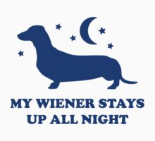 My Wiener Stays Up All Night by FunniestSayings